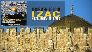iZac - Jerusalem of Gold (Nicola Maddaloni Remix)
