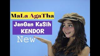 MALA AGATHA- JANGAN KASIH KENDOR lagu keren pls sub this channel ngeh...matursembahnuwun