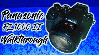 Panasonic FZ1000 II Walkthrough