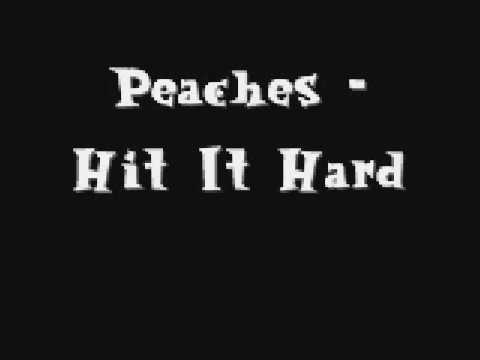 Peaches - Hit It Hard