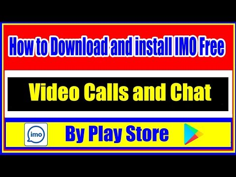 How To Download And Install Imo Free Video Calls And Chat - Apps On Google Play Store