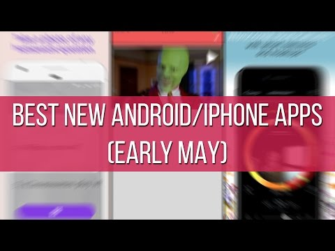 Best new Android and iPhone apps (early May)