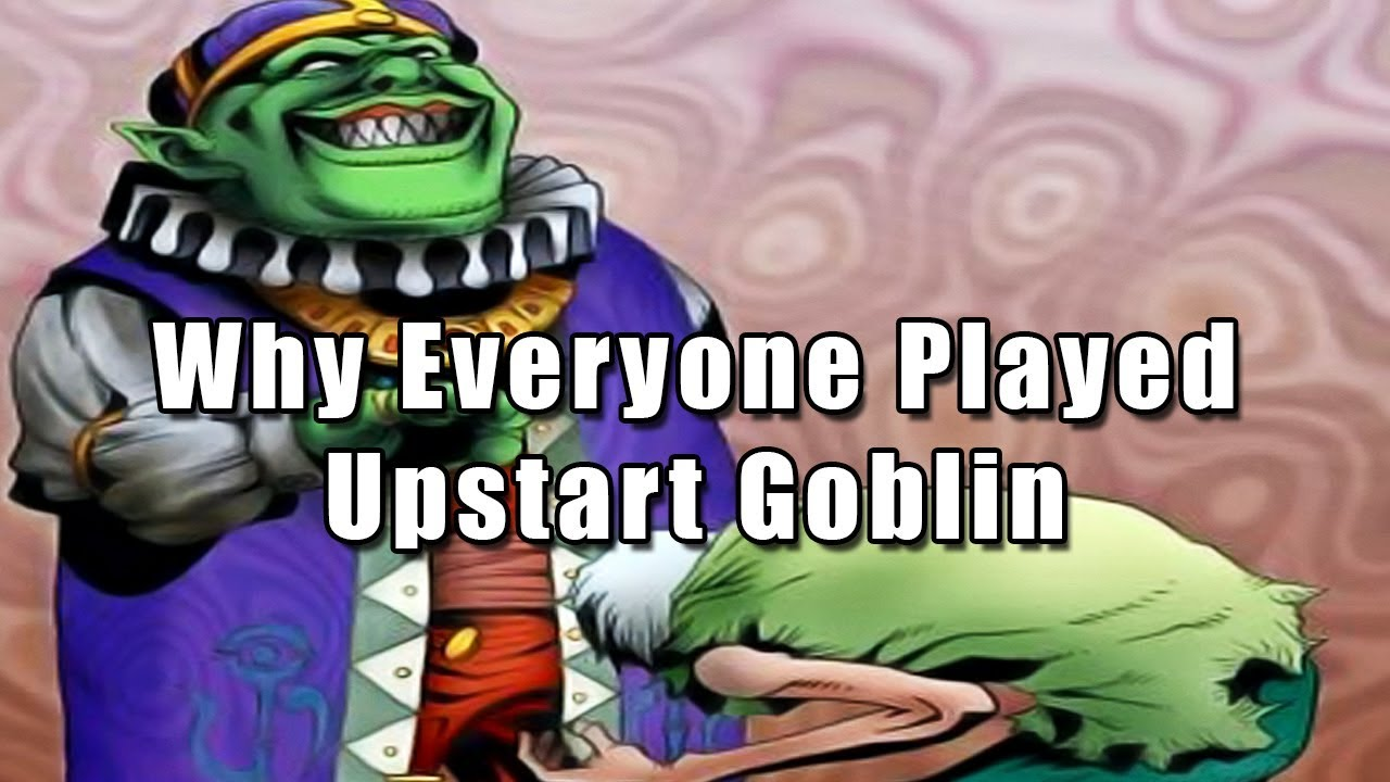 Why Everyone Played Upstart Goblin
