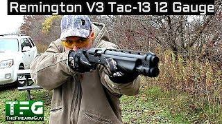 Remington V3 Tac-13 12 Gauge Firearm - TheFireArmGuy