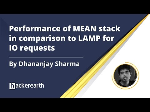 Performance of MEAN stack in comparison to LAMP for IO requests | Dhananjay Sharma | Hacke