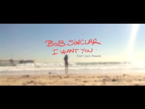 Bob Sinclar Feat. CeCe Rogers - I Want You (Official Video) mp3