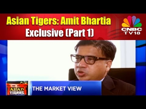 Asian Tigers: The market View with Amit Bhartia | (Part 1) | CNBC Tv18 Exclusive