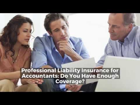 Professional Liability Insurance for Accountants Do You Have Enough Coverage