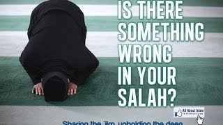 You could be doing something wrong in your Salah!