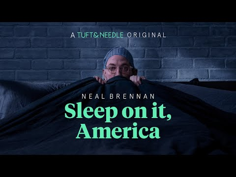 sleep-on-it,-america-with-neal-brennan:-presented-by-tuft-&-needle
