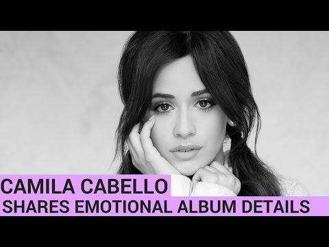 Camila Cabello Shares Emotional Album Details