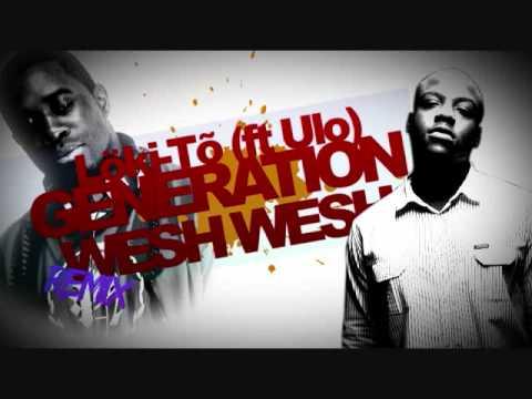 Löki-Tõ (ft Ulo) Génération Wesh Wesh (remix)  PROD. BY RUDE BEATZ