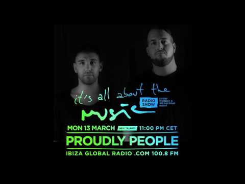 Proudly People - It's All About The Music @ Ibiza Global Radio 13-03-17
