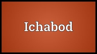 Ichabod Meaning