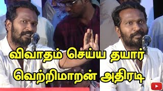 """I am ready for an argument"" – Vetrimaaran"