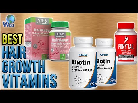 10 Best Hair Growth Vitamins 2018