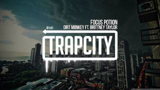 Download Dirt Monkey - Focus Potion (ft. Brittney Taylor) MP3 song and Music Video