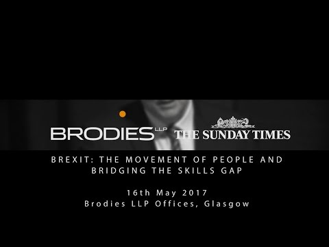Brexit: The Movement of People and Bridging the Skills Gap l Brodies Business Talks 2017