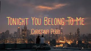 Gambar cover TONIGHT YOU BELONG TO ME - Christina Perri