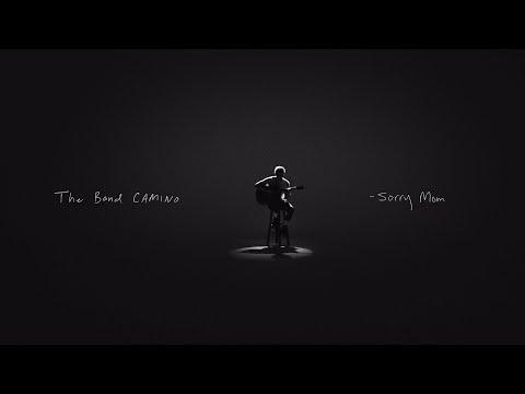 The Band CAMINO – Sorry Mom