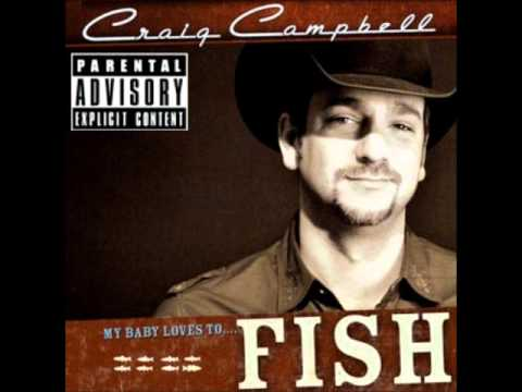 Craig Campbell - Fish  (explicit Version)