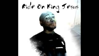 Ride On King Jesus- Christian Rap /Free Download