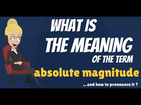 What is ABSOLUTE MAGNITUDE? What does ABSOLUTE MAGNITUDE mean? ABSOLUTE MAGNITUDE meaning