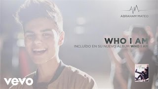 Abraham Mateo - Who I Am (Audio)