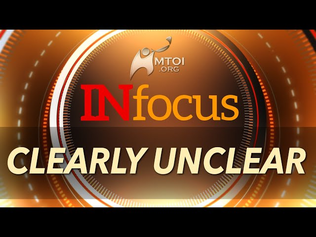 INFOCUS: Clearly Unclear