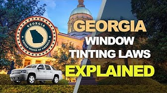 Georgia Window Tinting Law - What You Need to Know for 2019 and 2020