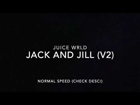 Juice WRLD - Jack And Jill (Normal Speed, Download)