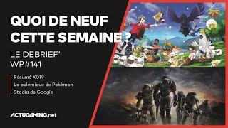 Nouveaux jeux Xbox (résumé X019), polémique Pokémon et Stadia, futur flop ? | WP#141
