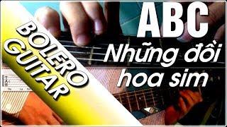 Những đồi hoa sim | Học đàn guitar điệu bolero ABC