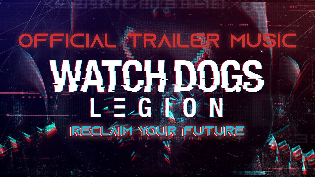 Watch Dogs Legion Official Trailer Music Full Version Reclaim Your Future In The Jungle Youtube