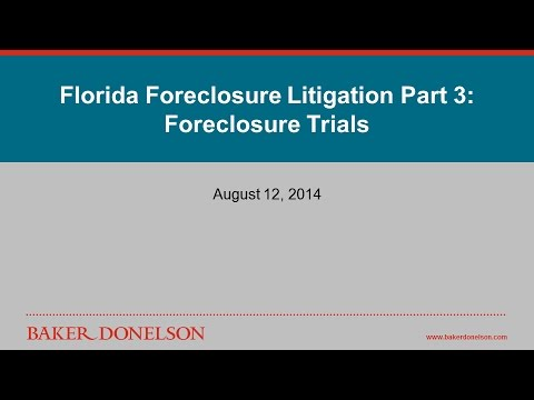 Florida Foreclosure Litigation Part 3: Foreclosure Trials