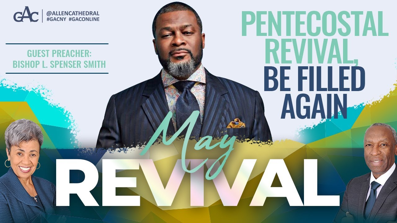 May Revival | Bishop L. Spenser Smith | Allen Virtual Experience