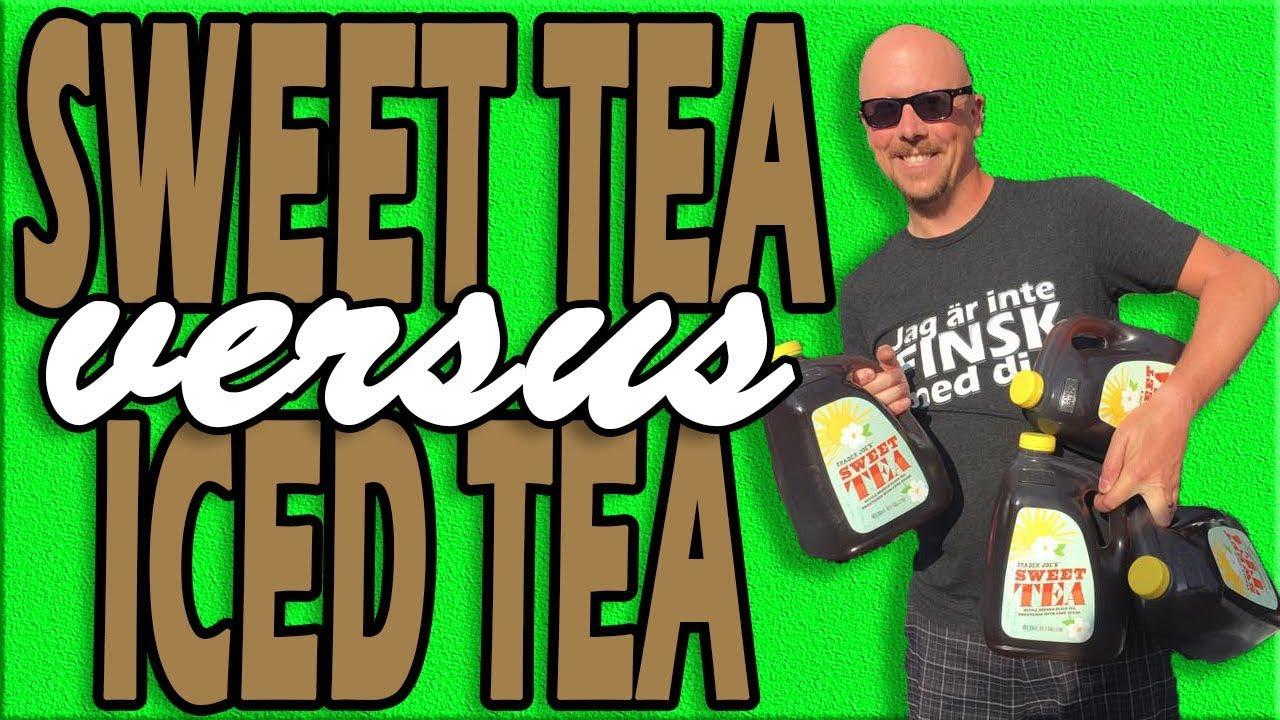 Sweet Tea Vs Iced Tea Youtube
