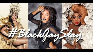 #BlackGaySlay Ep. 6: Drag Queens (Tyra Sanchez, Shangela...)