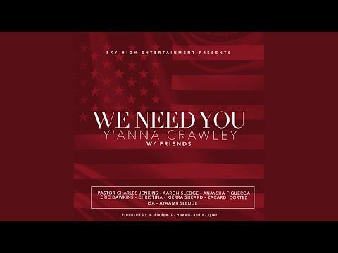 We Need You (Y'anna Crawley W/ Friends)