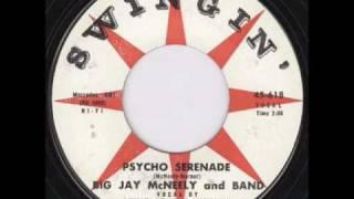 Big Jay McNeely - Psycho Serenade