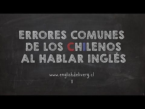 Common mistakes made by Chileans speaking English (1)
