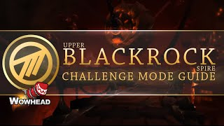 Upper Blackrock Spire Challenge Mode Gold Guide by Method