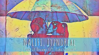"NALIFI, ItzNoReal - ""Land Of Dreams Ft Luke Coulson"""