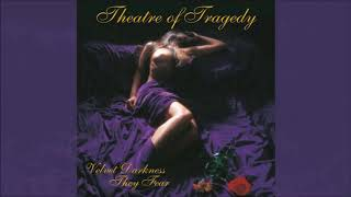 Bring Forth ye Shadow - Theatre of Tragedy - [Velvet Darkness They Fear Album] 1996 HD