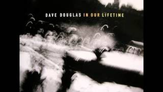 Dave Douglas - In Our Lifetime - Forward Flight