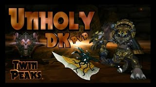 World of Warcraft - Legion - Unholy Death Knight Pvp - Twin Peaks