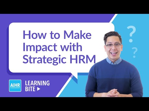 How to Make Impact with Strategic HRM | AIHR Learning Bite