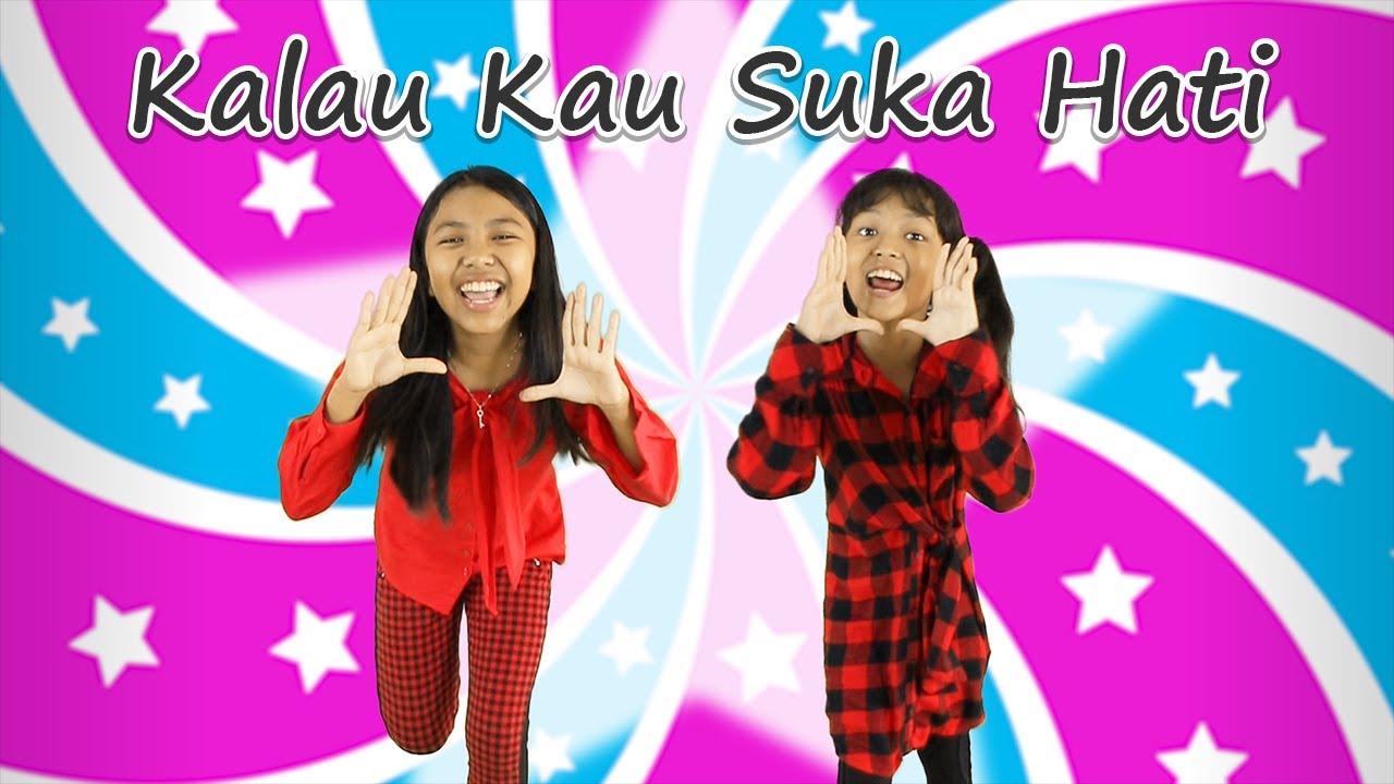 Download KALAU KAU SUKA HATI ♥ IF YOU HAPPY ♥ Lagu Anak dan Balita Indonesia
