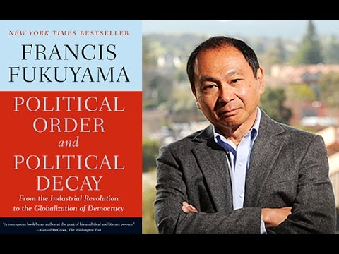 Stanford's Francis Fukuyama on Political Order and Political Decay