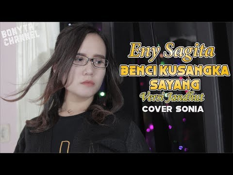 eny-sagita---benci-kusangka-sayang---versi-jandhut-(cover-sonia)